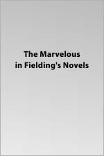 The Marvelous in Fielding's Novels [Paperback]