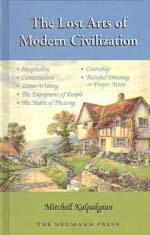 The Lost Arts of Modern Civilization [Hardcover]