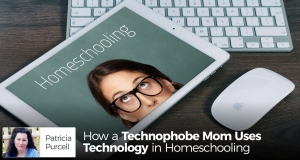 How a Technophobe Mom Uses Technology in Homeschooling