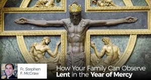 How Your Family Can Observe Lent in the Year of Mercy