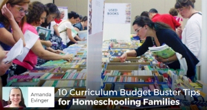 10 Curriculum Budget Buster Tips for Homeschooling Families