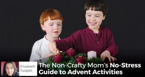 The Non-Crafty Mom's No-Stress Guide to Advent Activities