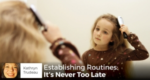 Establishing Routines: It's Never Too Late