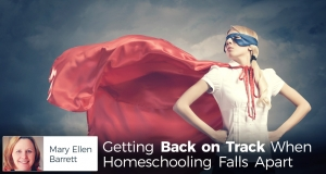 Getting Back on Track When Homeschooling Falls Apart