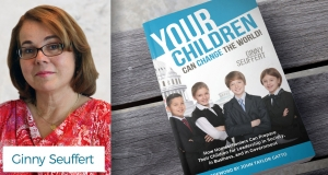 'Your Children Can Change the World!' Ginny's New Book!