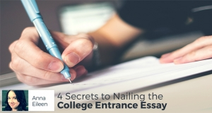 4 Secrets to Nailing the College Entrance Essay
