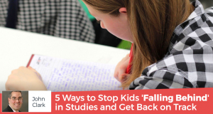 5 Ways to Stop Kids 'Falling Behind' in Studies and Get Back on Track