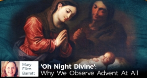 'Oh Night Divine': Why We Observe Advent At All