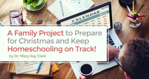 A Family Project to Prepare for Christmas and Keep Homeschooling on Track!