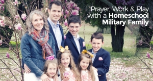 Prayer, Work & Play with a Homeschool Military Family