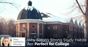 Why Seton's Strong Study Habits Are Perfect for College