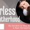 Fearless Motherhood: My Decision to Stop Being Afraid & Start Homeschooling
