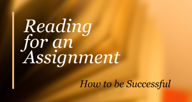 Reading for an Assignment: How to Be Successful
