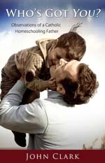 Overview of a Catholic Homeschooling Father