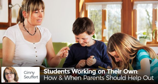 Students Working on Their Own: How & When Parents Should Help Out
