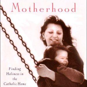 The Heart of Motherhood
