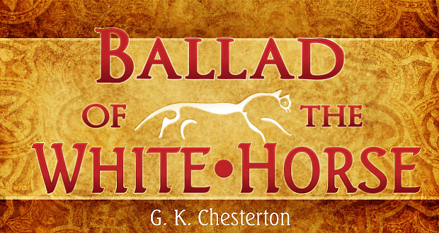 The Ballad of the White Horse: An Introduction and Analysis
