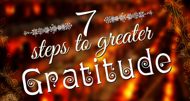 7 Steps to Greater Gratitude