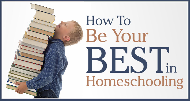 How To Be Your Best In Homeschooling