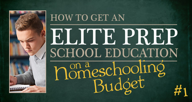 How to Get an Elite Prep School Education on a Homeschooling Budget