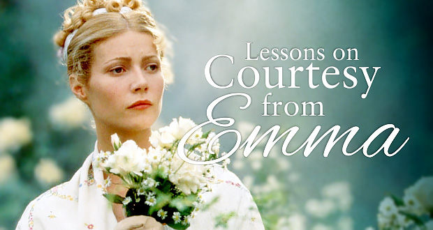 What We Can Learn About Courtesy From 'Emma'