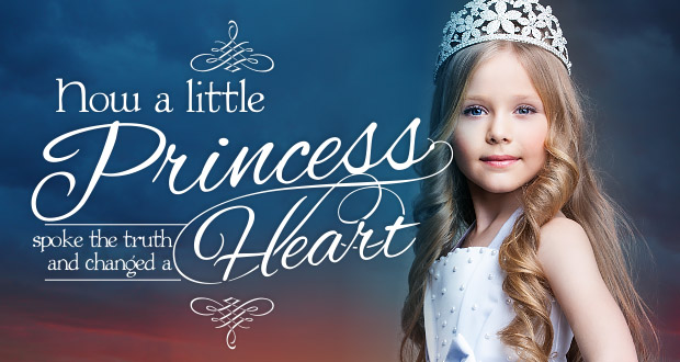 How a Little Princess Spoke the Truth and Changed a Heart