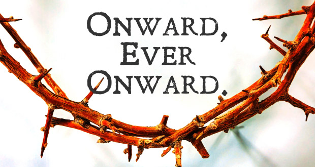 Onward, Ever Onward! Lenten Advice for Homeschoolers