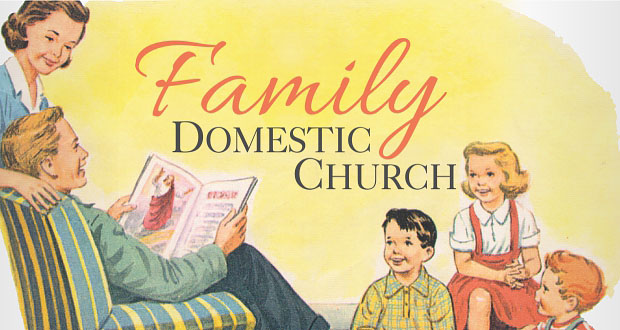 The Family as a Natural Society & Domestic Church