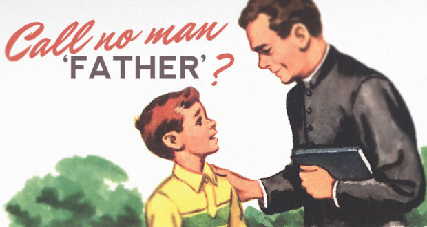 Are Catholics Wrong to Call Priests 'Father'?