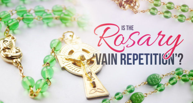 "Is the Rosary ""Vain Repetition""? by Dave Armstrong 