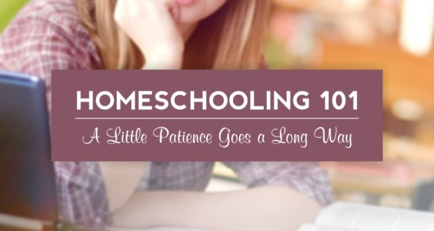 Homeschooling 101: A Little Patience Goes a Long Way
