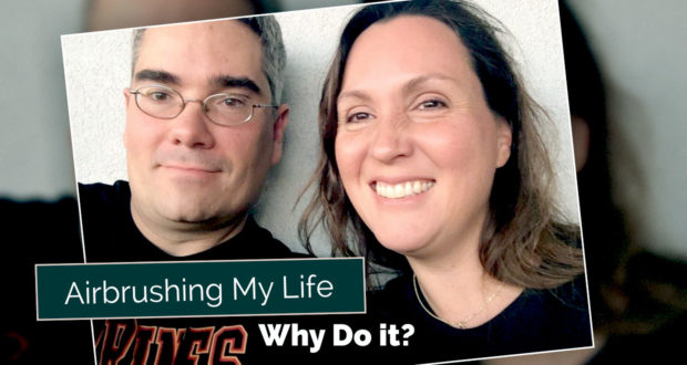 Airbrushing My Life: Why Do It? - by John Clark