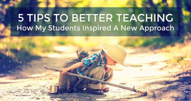5 Tips to Better Teaching: How My Students Inspired A New Approach - by Emily Reshwan
