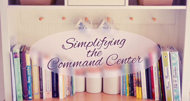 Simplifying the Command Center! - by Abby Sasscer