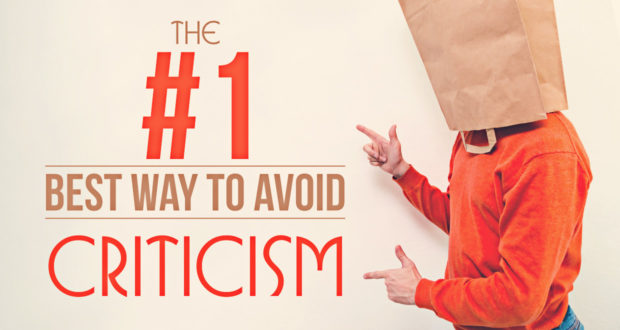 The #1 Best Way to Avoid Criticism - by John Clark