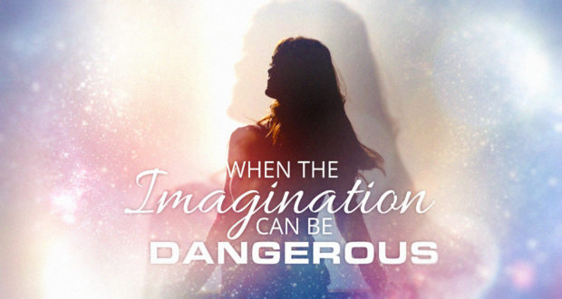 When the Imagination Can Be Dangerous - by Dr Mitchell Kalpakgian