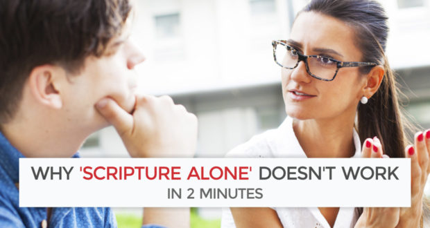 Why 'Scripture Alone' Doesn't Work - In 2 Minutes - by Dave Armstrong