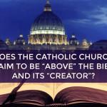Does the Catholic Church Claim to be