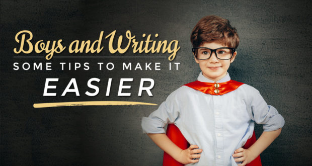 Boys & Writing: Some Tips to Make It Easier - by Mary Ellen Barrett