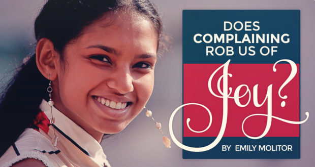 Does Complaining Rob us of Joy? - by Emily Molitor