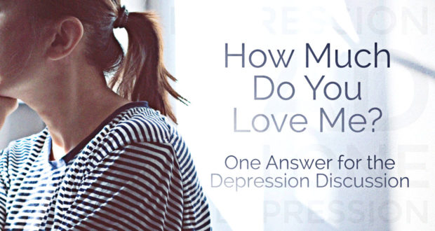 How Much Do You Love Me? – One Answer for the Depression Discussion - Seton  Magazine