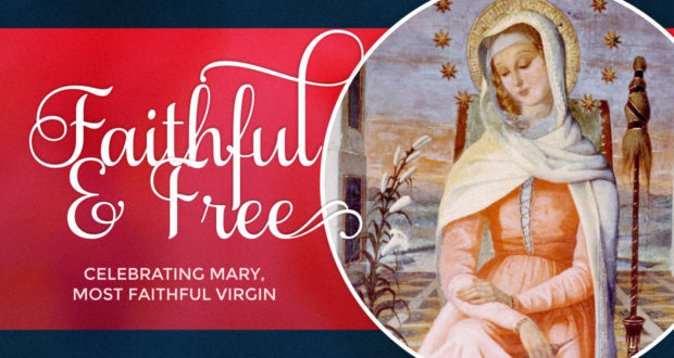 Faithful and Free: Celebrating Mary, Most Faithful Virgin - by Mary Kay Clark