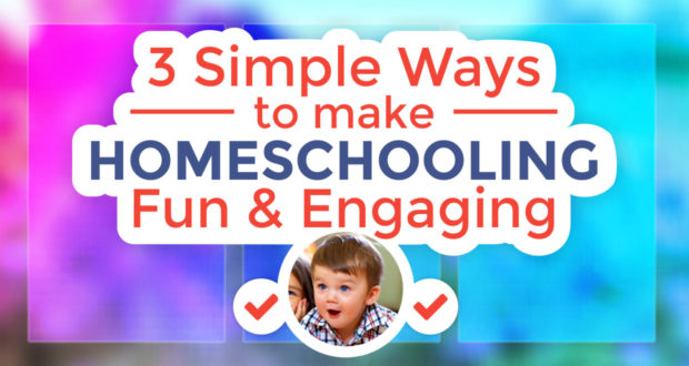 3 Simple Ways To Make Homeschooling Fun & Engaging - by Abby Sasscer