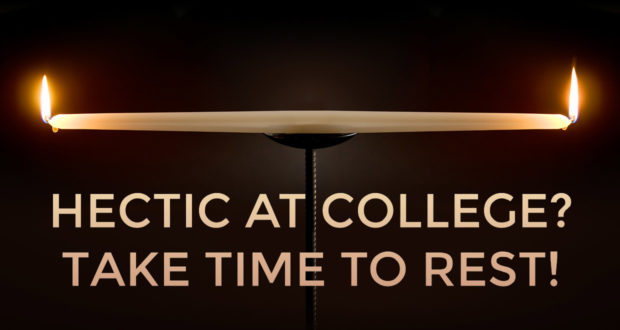 Hectic at College? Take Time to Rest! by Bob Wiesner
