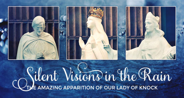 Silent Visions in the Rain: The Amazing Apparition of Our Lady of Knock - by Matthew Rose
