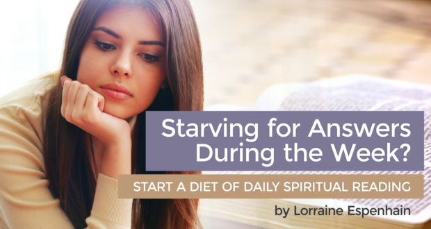 Starving for Answers During the Week? Start a Diet of Daily Spiritual Reading - by Lorraine Espenhain