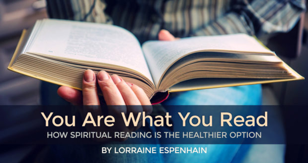 You Are What You Read: How Spiritual Reading is The Healthier Option - by Lorraine Espenhain