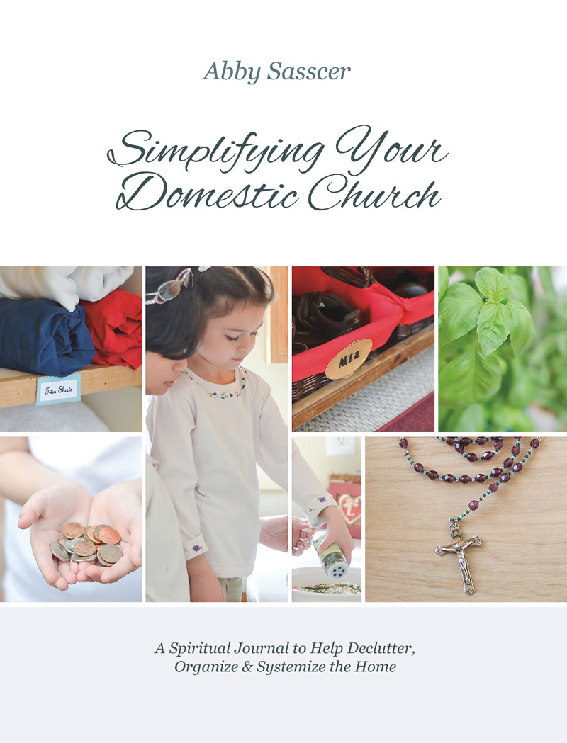 'Simplifying Your Domestic Church' Official Page - by Abby Sasscer