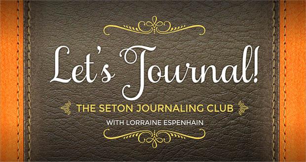 'Let's Journal' | The Seton Journaling Club with Lorraine Espenhain