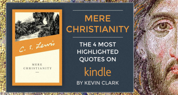 The 4 Most Highlighted Kindle Passages from 'Mere Christianity' - by Kevin Clark